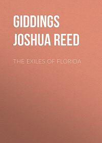 Joshua Giddings -The Exiles of Florida