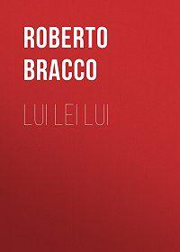 Roberto Bracco -Lui lei lui