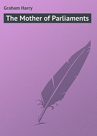 Harry Graham -The Mother of Parliaments