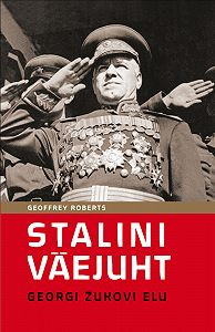Geoffrey Roberts -Stalini väejuht: Georgi Žukovi elu