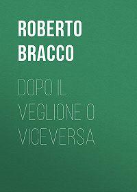 Roberto Bracco -Dopo il veglione o viceversa