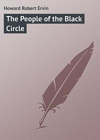 Robert Howard -The People of the Black Circle