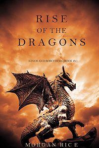 Morgan Rice -Rise of the Dragons