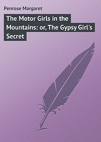 Margaret Penrose -The Motor Girls in the Mountains: or, The Gypsy Girl's Secret