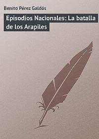 Benito Pérez -Episodios Nacionales: La batalla de los Arapiles