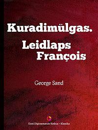 George Sand -Kuradimülgas. Leidlaps Francois