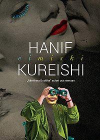 Hanif Kureishi -Eimiski