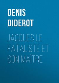 Denis Diderot -Jacques le fataliste et son maître