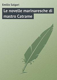 Emilio Salgari -Le novelle marinaresche di mastro Catrame