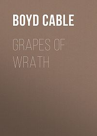 Boyd Cable -Grapes of wrath