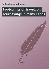 Maturin Ballou -Foot-prints of Travel: or, Journeyings in Many Lands