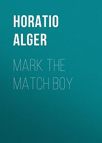 Horatio Alger -Mark the Match Boy