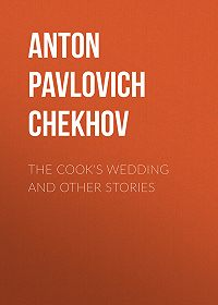 Anton Chekhov -The Cook's Wedding and Other Stories