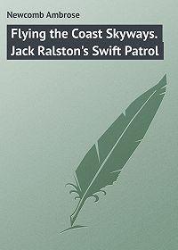 Ambrose Newcomb -Flying the Coast Skyways. Jack Ralston's Swift Patrol