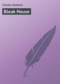 Charles Dickens -Bleak House