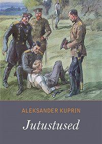 Aleksandr Kuprin -Jutustused