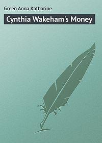 Anna Green -Cynthia Wakeham's Money