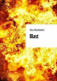 Ilya Bushmin -Blast