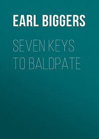 Earl Biggers -Seven Keys to Baldpate
