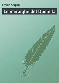 Emilio Salgari -Le meraiglie del Duemila