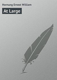Ernest Hornung -At Large