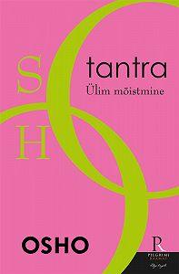 Osho  -Tantra. Ülim mõistmine