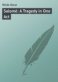 Oscar Wilde -Salomé: A Tragedy in One Act