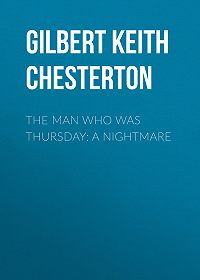 Gilbert Chesterton -The Man Who Was Thursday: A Nightmare