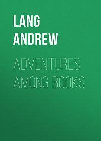 Andrew Lang -Adventures Among Books