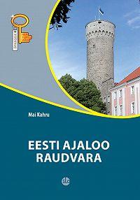 Mai Kahru -Eesti ajaloo raudvara