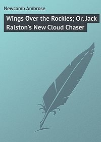 Ambrose Newcomb -Wings Over the Rockies; Or, Jack Ralston's New Cloud Chaser