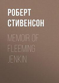 Роберт Льюис Стивенсон -Memoir of Fleeming Jenkin