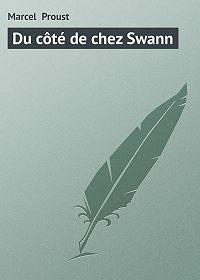 Marcel Proust - Du côté de chez Swann