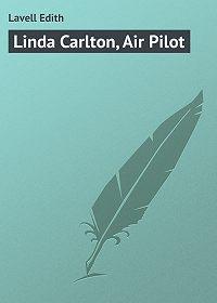 Edith Lavell -Linda Carlton, Air Pilot