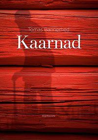 Tomas Bannerhed -Kaarnad