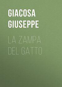 Giuseppe Giacosa -La zampa del gatto
