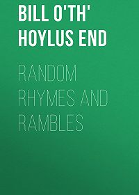 Bill o'th' Hoylus End -Random Rhymes and Rambles