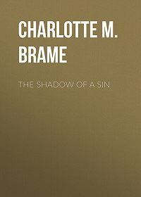 Charlotte M. Brame -The Shadow of a Sin