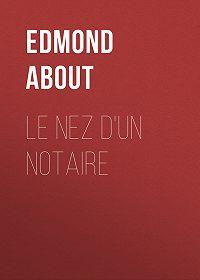 Edmond About -Le nez d'un notaire