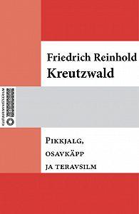 Friedrich Reinhold Kreutzwald -Pikkjalg, osavkäpp ja teravsilm