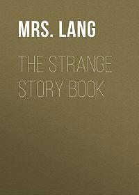 Lang -The Strange Story Book