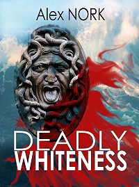 Alex Nork -Deadly Whiteness