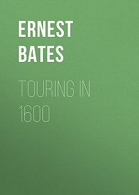 Ernest Bates -Touring in 1600