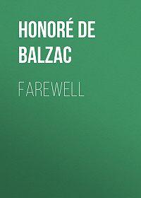 Honoré de -Farewell