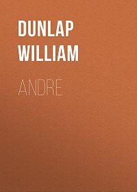 William Dunlap -André