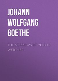 Johann Wolfgang -The Sorrows of Young Werther