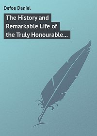 Daniel Defoe -The History and Remarkable Life of the Truly Honourable Colonel Jacque, Commonly called Colonel Jack