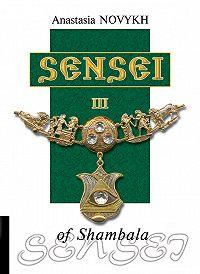 Anastasia Novykh -Sensei of Shambala. Book III