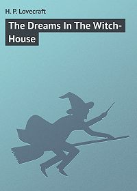 H. Lovecraft - The Dreams In The Witch-House