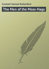 Samuel Crockett -The Men of the Moss-Hags